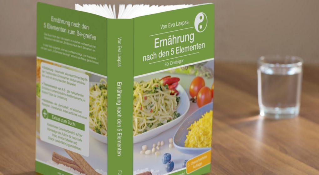 TCM-Ernährung oder Ernähnung nach den 5 Elementen für Einsteiger. Eva Laspas